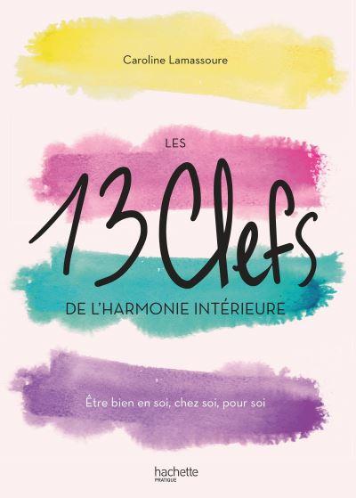 Les 13 clefs de l'harmonie intérieure –extrait